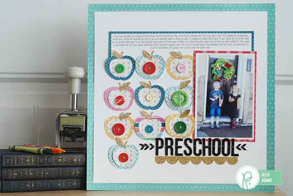 Preschool layout by @beckiadams for @Pebblesinc using handmade Apple embellishments