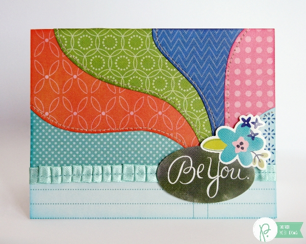 """Be You"" Card by Mendi Yoshikawa using Phrase Stickers & the #HappyDay collection from @PebblesInc. @SnippetsByMendi"