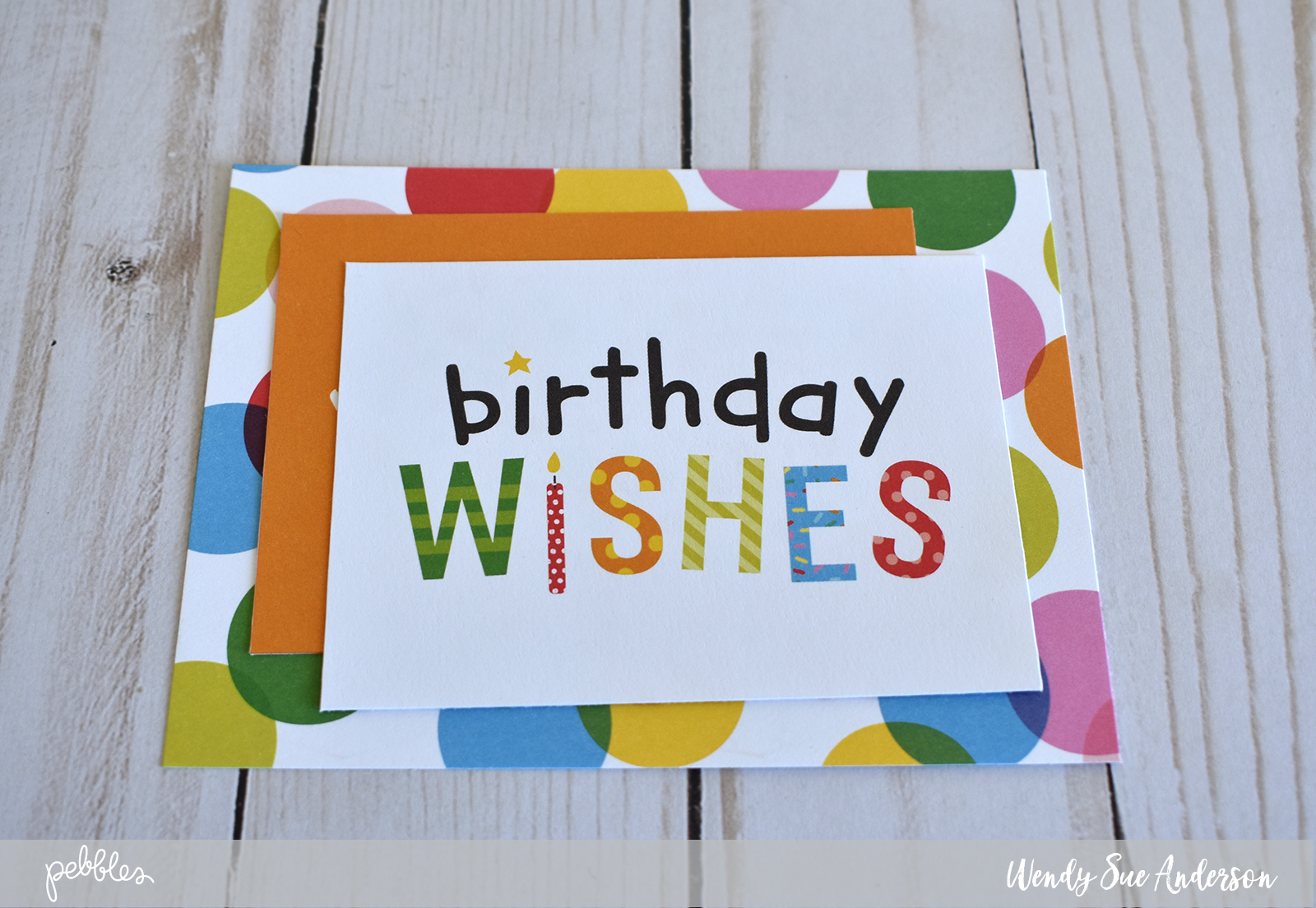 "Quick and Easy Birthday cards by @WendySueA featuring the ""Happy Hooray"" collection by @PebblesInc."