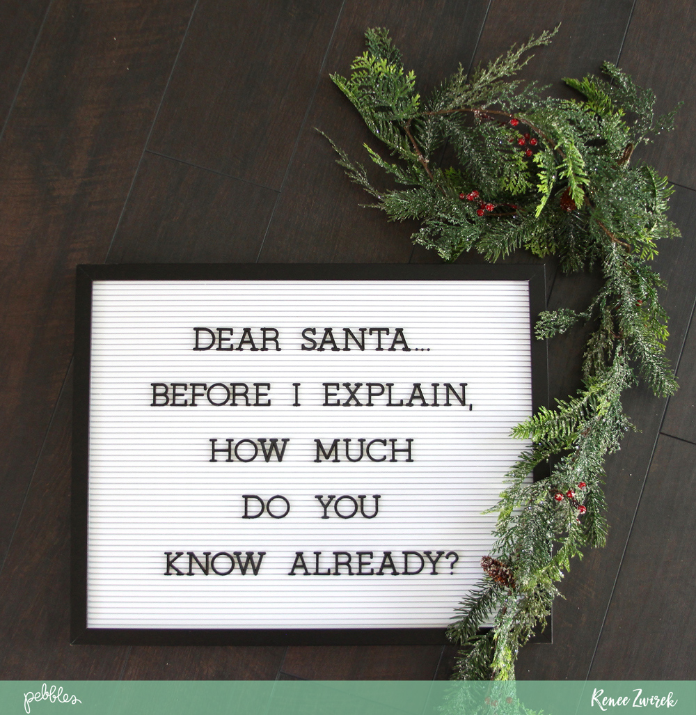 Dear Santa Letter Board Idea by @reneezwirek for @pebblesinc using @homebydcwv