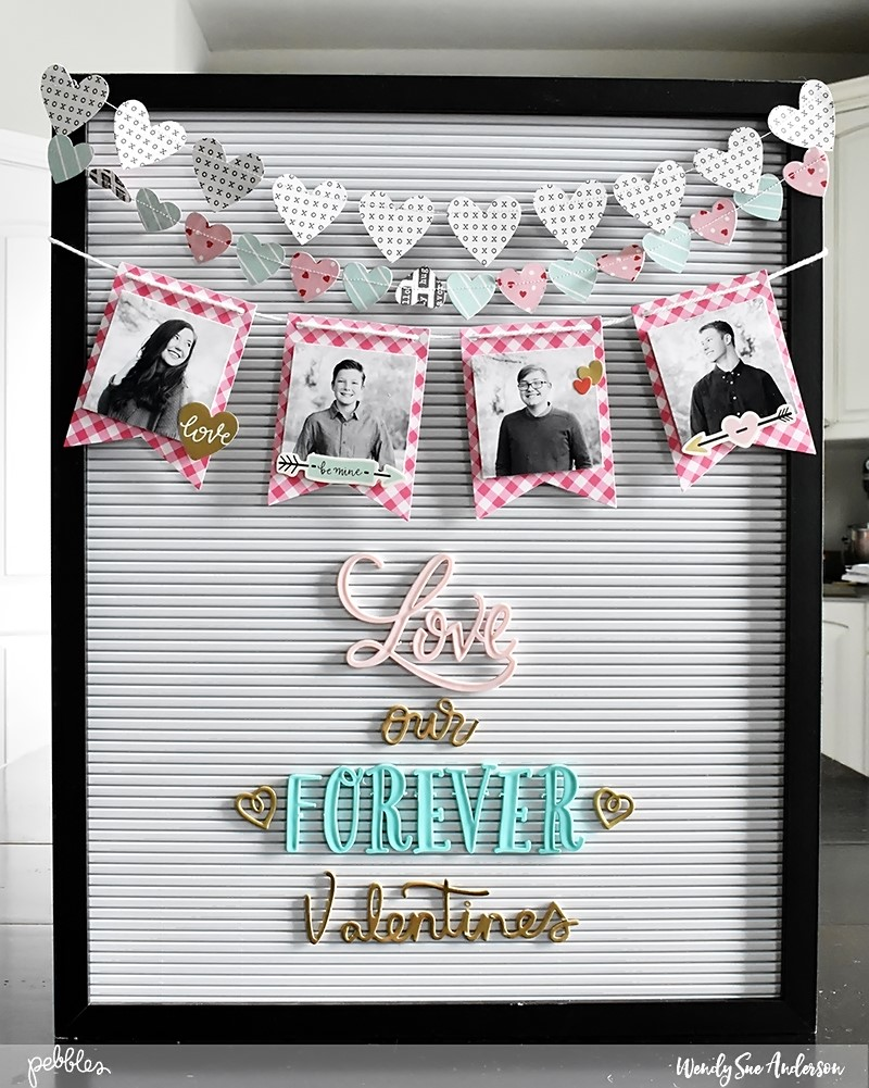 """Decorated letterboard for Valentine's Day by @Wendysue with the """"Forever My Always"""" collection by @PebblesInc."""